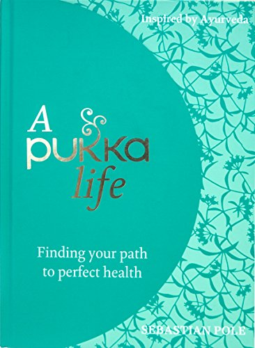 A Pukka Life: Finding your path to perfect health