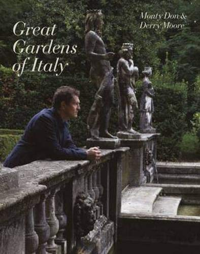 9781844009374: Italian Gardens: A Personal Exploration of Italy's Great Gardens. Monty Don, Derry Moore