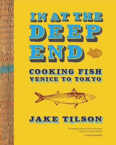 9781844009756: In at the Deep End: Cooking Fish Venice to Tokyo