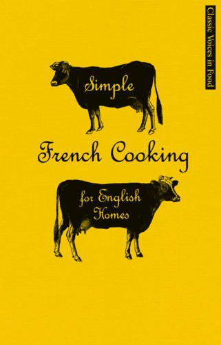 9781844009817: Simple French Cooking for English Homes (Classic Voices in Food)