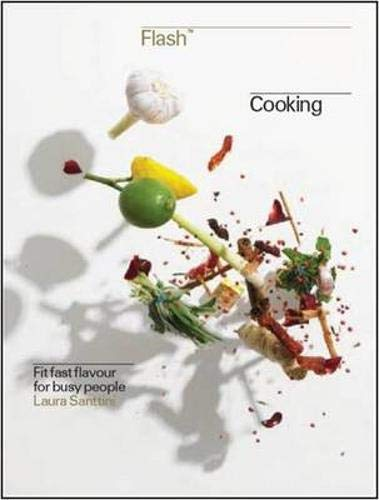 9781844009954: Flash Cooking: Fit Fast Flavours for Busy Bodies