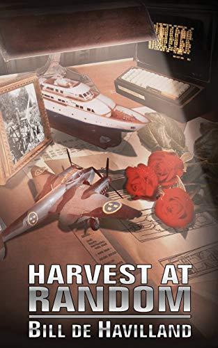 Harvest at Random: Bill de Havilland