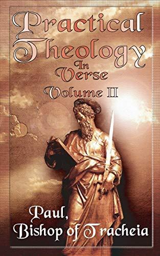 Practical Theology in Verse, Volume II: Paul Bishop of Tracheia