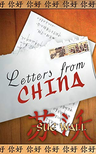 Letters from China: Wall, Sue