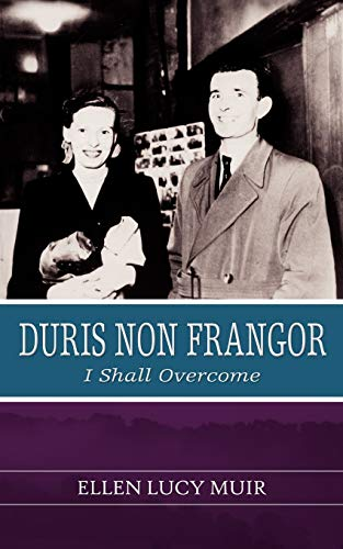 9781844014101: Duris Non Frangor - I Shall Overcome