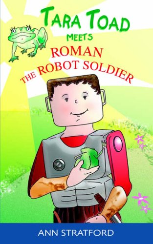 9781844014651: Tara Toad Meets Roman the Robot Soldier