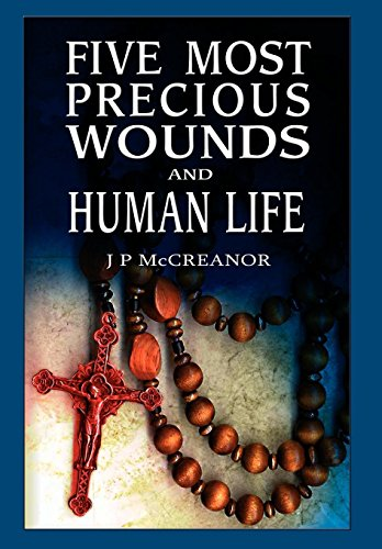 Five Most Precious Wounds and Human Life: J. P. McCreanor