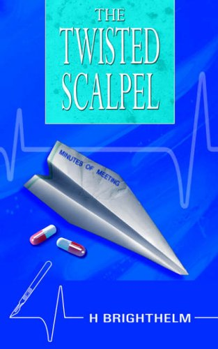 Twisted Scalpel: H Brighthelm