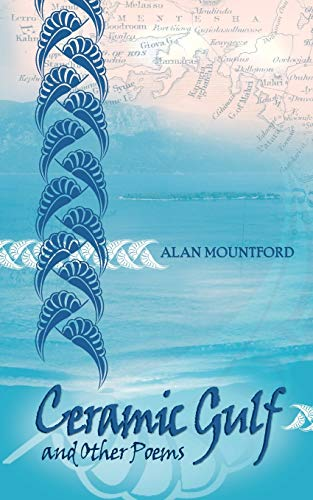 Ceramic Gulf and Other Poems (Paperback): Alan Mountford