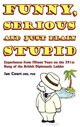 9781844017973: Funny, Serious and Just Plain Stupid