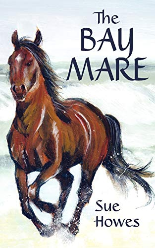 The Bay Mare: Sue Howes