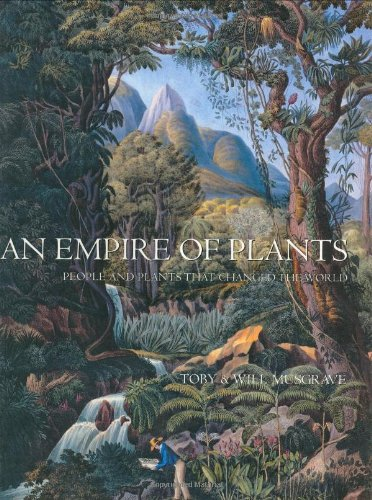 9781844030200: An Empire of Plants: People and Plants That Changed the World