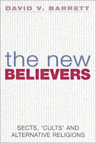9781844030408: The New Believers: Sects, 'Cults' and Alternative Religions