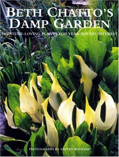 9781844030453: Beth Chatto's Damp Garden: Moisture-Loving Plants for Year-Round Interest