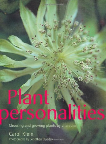 Plant Personalities. Choosing and Growing Plants by Character
