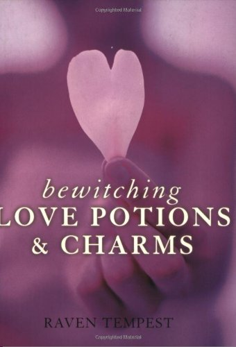 Bewitching Love Potions and Charms: Tempest, Raven