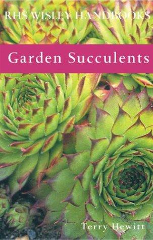 9781844030774: Garden Succulents (Royal Horticultural Society Wisley Handbooks)