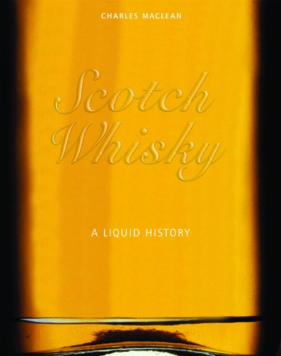 Scotch Whisky: A Liquid History: MacLean, Charles