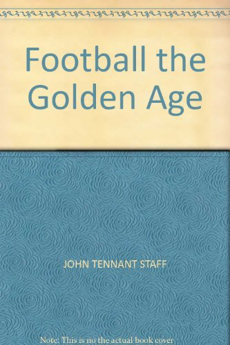 9781844031641: Football the Golden Age