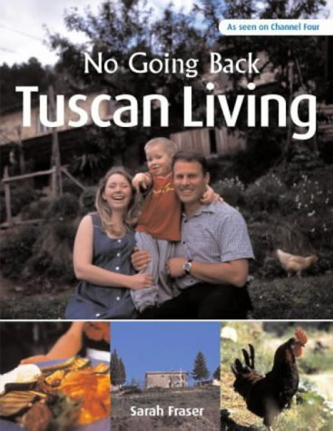 9781844031825: Tuscan Living: From the Yorkshire Moors to the Tuscan Hills (No Going Back)