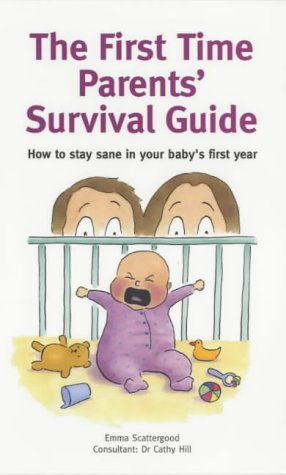 First-Time Parents Survival Guide: Scattergood, Emma