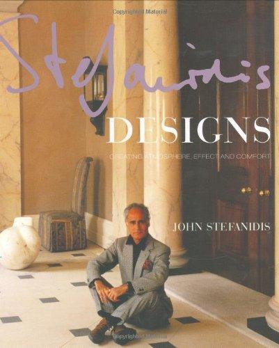 Stefanidis Designs: Creating Atmosphere, Effect & Comfort: Stefanidis, John