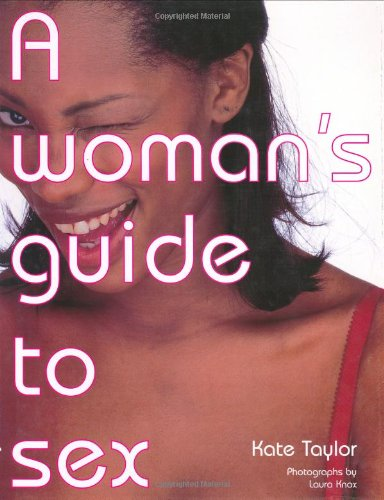 9781844032167: A Woman's Guide to Sex