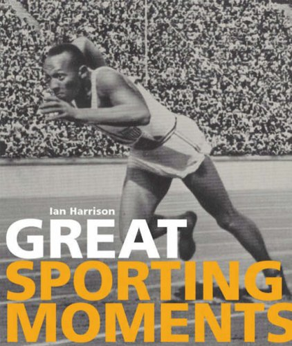 Great Sporting Moments: King, Dave, Harrison,