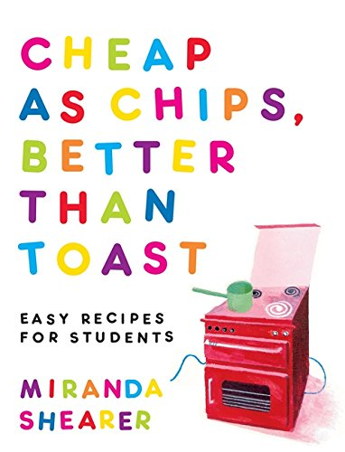 9781844032631: Cheap as Chips, Better Than Toast: Easy Recipes for Students