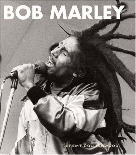 Bob Marley: His Musical Legacy: Collingwood, Jeremy