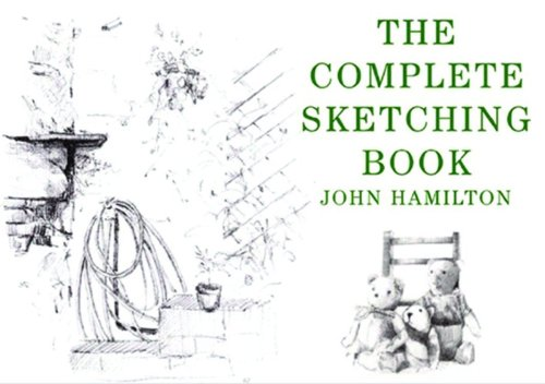 The Complete Sketching Book: Hamilton, John