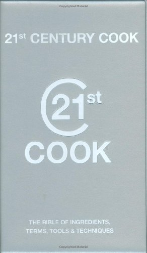 9781844033690: 21st Century Cook: The Twenty-First Century Bible of Ingredients, Terms, Tools & Techniques