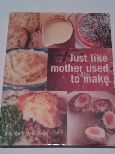 9781844034277: Just like mother used to make [2005]