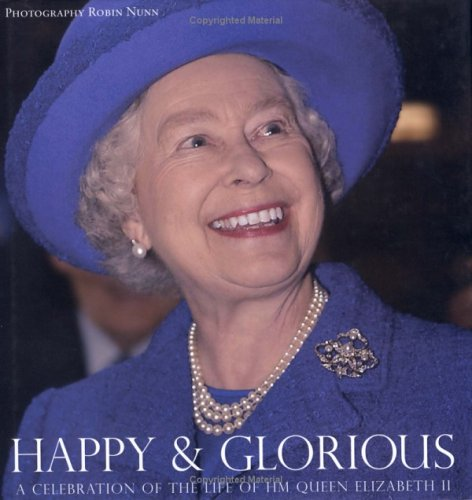 Happy and Glorious: A Celebration of the Life of HM Queen Elizabeth II: Robin Nunn
