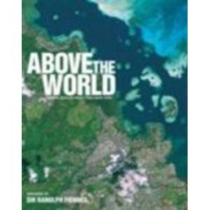 9781844034994: Above the World: Stunning Satellite Images From Above Earth: Stunning Satellite Images from Above the Earth