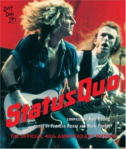 Status Quo ; The Official 40th Anniversary Edition