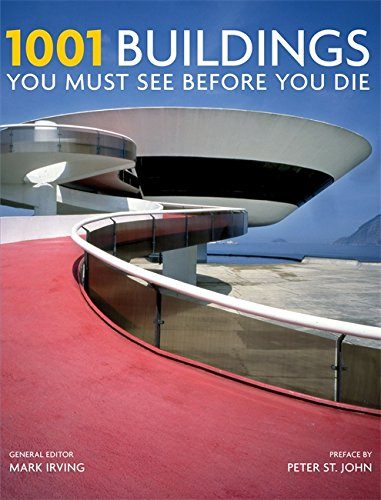 9781844035786: 1001 Buildings You Must See Before You Die: A Remarkable Tour of the World's Most Exceptional Architectural Feats