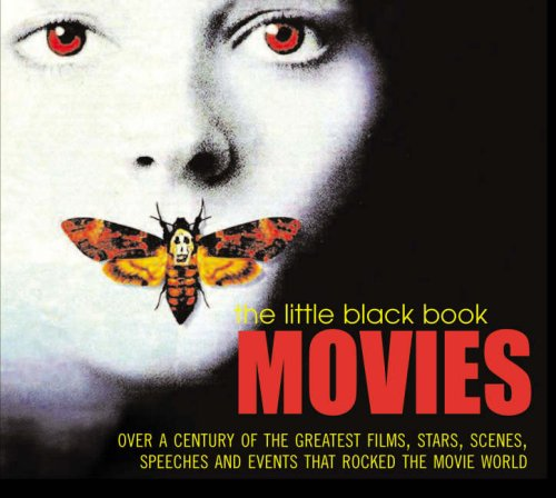 9781844035908: The Little Black Book: Movies: Over A Century of the Greatest Films, Stars, Scenes, Speeches and Events that Rocked the Movie World