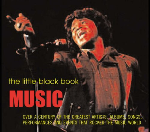 9781844035922: The Little Black Book: Music: Over a Century of the Greatest Artists, Albums, Songs, Performances and Events that Rocked the Music World