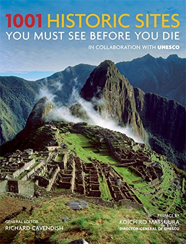9781844035984: 1001 Historic Sites You Must See Before You Die
