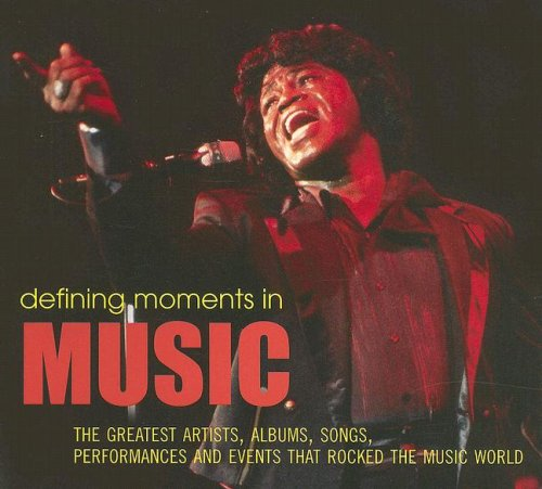9781844036066: Defining Moments in Music: The Greatest Artists, Albums, Songs, Performances and Events that Rocked the Music World