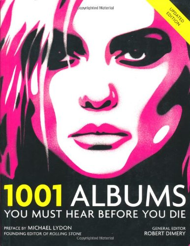 9781844036240: 1001: Albums You Must Hear Before You Die