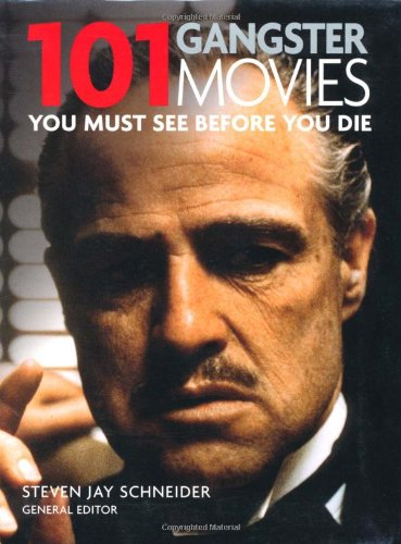9781844036622: 101 Gangster Movies: You Must See Before You Die