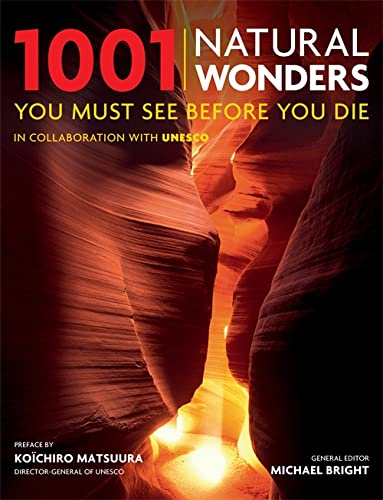 1001: Natural Wonders You Must See Before You Die: Jeff Barrett Michael Bright