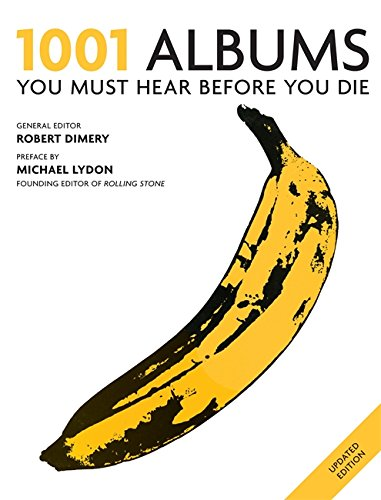 1001 Albums 2011: You Must Hear Before: Robert Dimery
