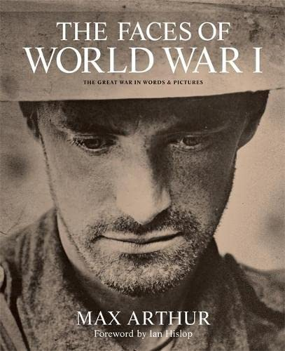 9781844037124: The Faces of World War I: The Great War in Words & Pictures