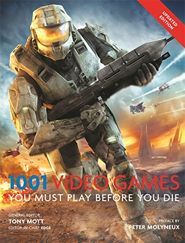 1001: Video Games You Must Play Before You Die: Mott, Tony