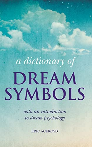 9781844037766: A Dictionary of Dream Symbols: with an introduction to dream psychology