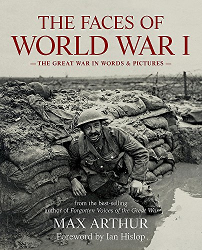 9781844037995: The Faces of World War I: The Great War in words & pictures