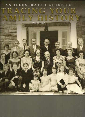 Illustrated Guide to Tracing Your Family History: Gibb, James